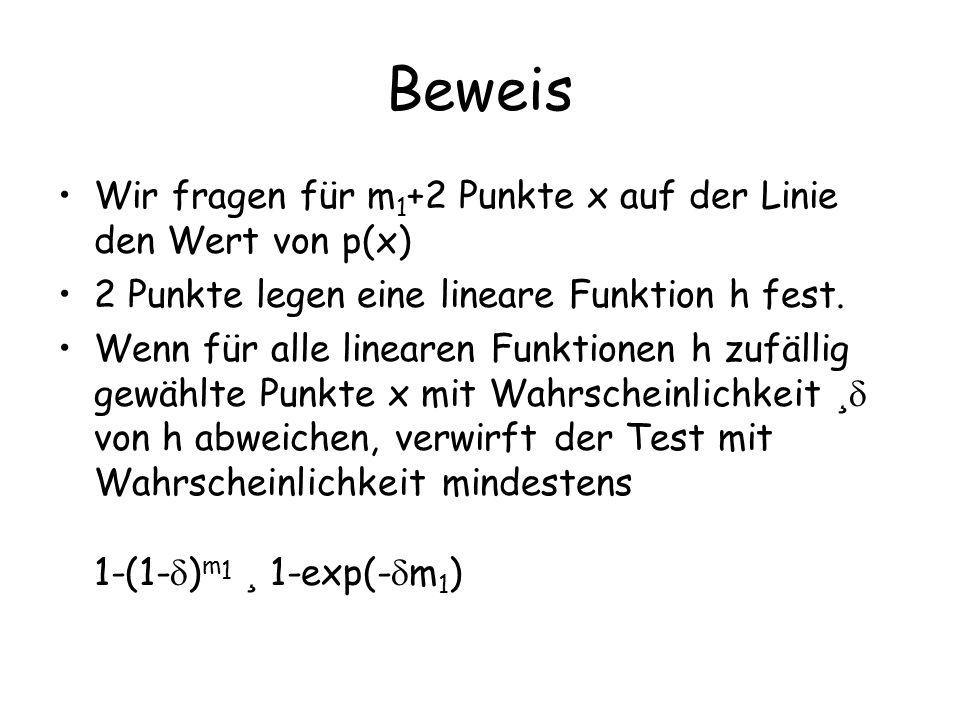 Beweis Wir fragen für m 1 +2 Punkte x auf der Linie den Wert von p(x) 2 Punkte legen eine lineare Funktion h fest.