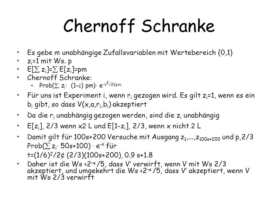 Chernoff Schranke Es gebe m unabhängige Zufallsvariablen mit Wertebereich {0,1} z i =1 mit Ws.