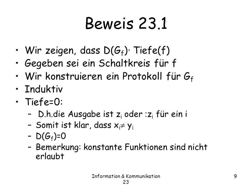 Information & Kommunikation 23 20 Beweis 23.3 |C| 2 =( i=1,…,t m i ) 2 · t ¢ i=1,…,t m i 2 mit Cauchy Schwartz · t ¢ i=1,…,t |W i | =t |X| |Y| Also gilt t ¸ |C| 2 /(|X| |Y|)