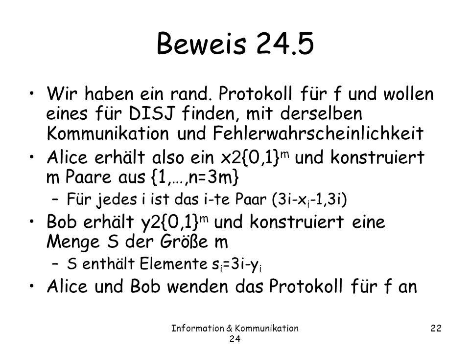 Information & Kommunikation 24 22 Beweis 24.5 Wir haben ein rand.