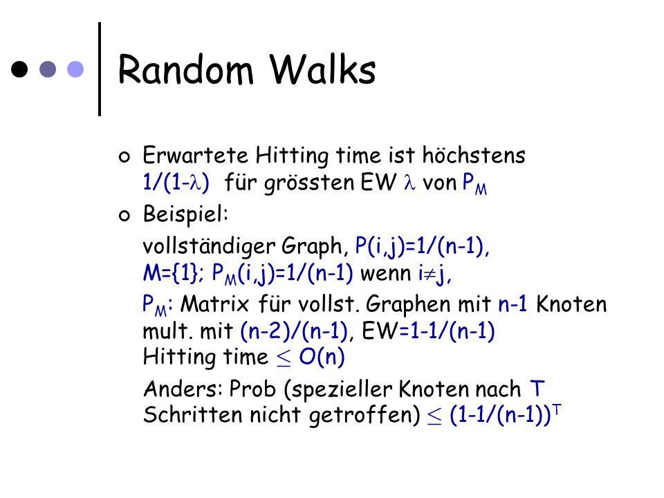 Random Walks Wenn  M =, EW=1, 2,...dann 1- ¸ (1- 2 )/2 d.h.