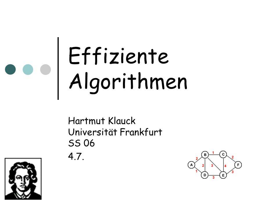 Effiziente Algorithmen Hartmut Klauck Universität Frankfurt SS 06 4.7.