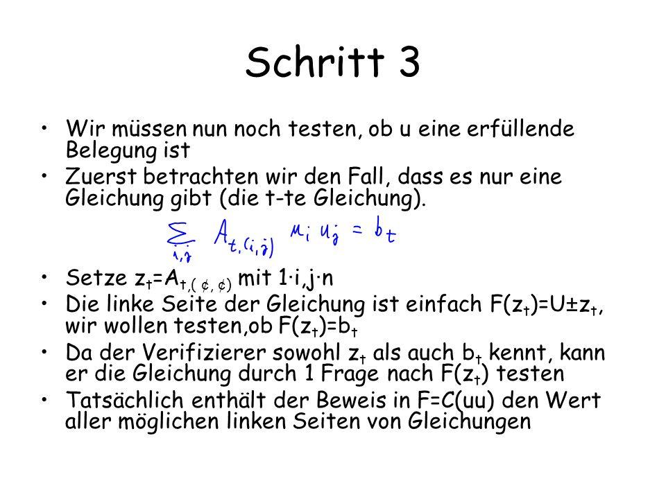 Schritt 3 Wir müssen nun noch testen, ob u eine erfüllende Belegung ist Zuerst betrachten wir den Fall, dass es nur eine Gleichung gibt (die t-te Glei