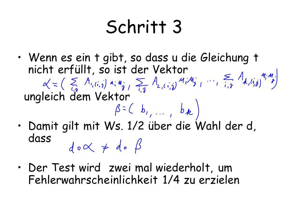 Schritt 3 Wenn es ein t gibt, so dass u die Gleichung t nicht erfüllt, so ist der Vektor ungleich dem Vektor Damit gilt mit Ws. 1/2 über die Wahl der