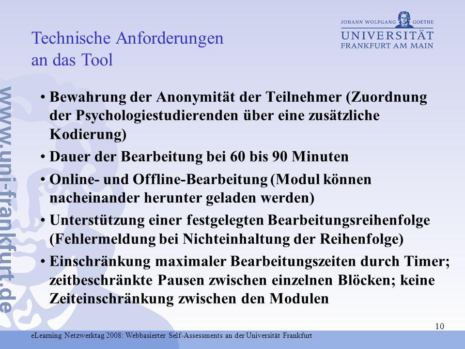 eLearning Netzwerktag 2008: Webbasierter Self-Assessments an der Universität Frankfurt 10 Bewahrung der Anonymität der Teilnehmer (Zuordnung der Psych