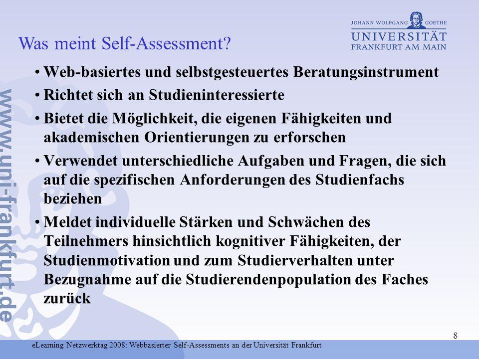 eLearning Netzwerktag 2008: Webbasierter Self-Assessments an der Universität Frankfurt Prognose von Studienleistung - Beziehung Kognitive Leistung zu Leistung im Fach Psychologische Statistik II Stichprobe N ~ 46