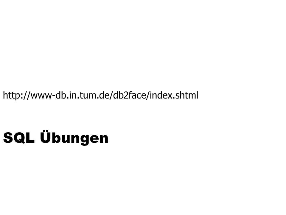 http://www-db.in.tum.de/db2face/index.shtml SQL Übungen