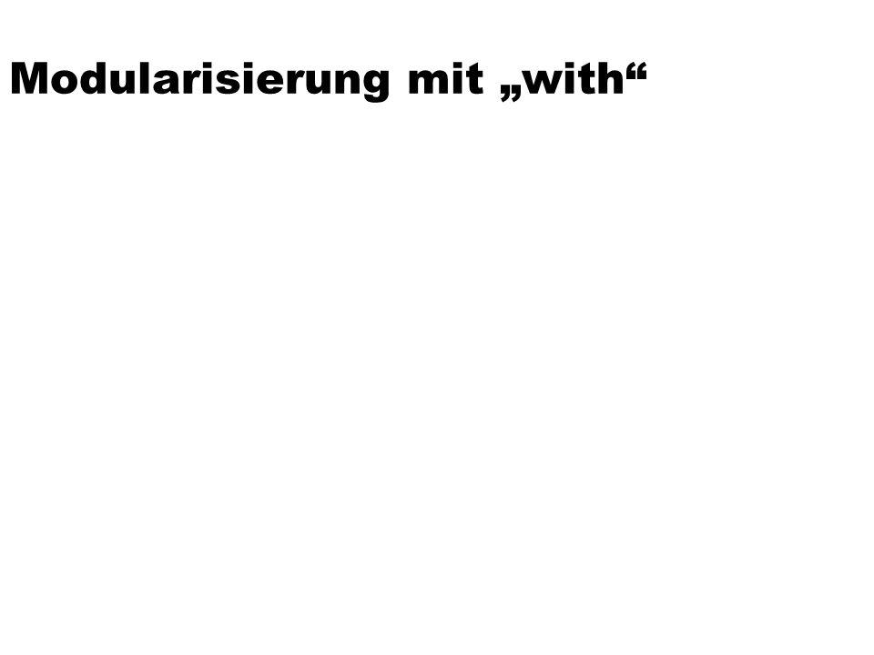 Modularisierung mit with