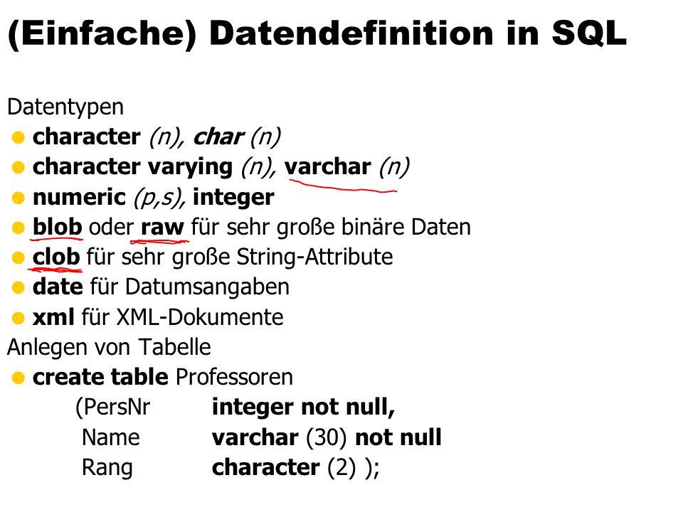 Veränderung am Datenbestand Einfügen von Tupeln insert into hören select MatrNr, VorlNr from Studenten, Vorlesungen where Titel= `Logik ; insert into Studenten (MatrNr, Name) values (28121, `Archimedes);