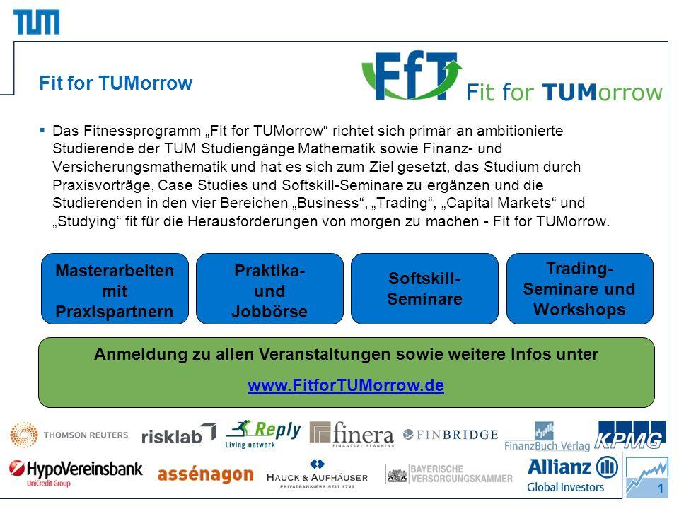 1 Das Fitnessprogramm Fit for TUMorrow richtet sich primär an ambitionierte Studierende der TUM Studiengänge Mathematik sowie Finanz- und Versicherung
