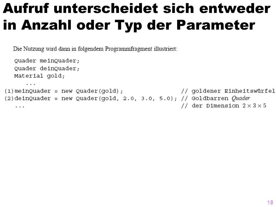 Aufruf unterscheidet sich entweder in Anzahl oder Typ der Parameter 18