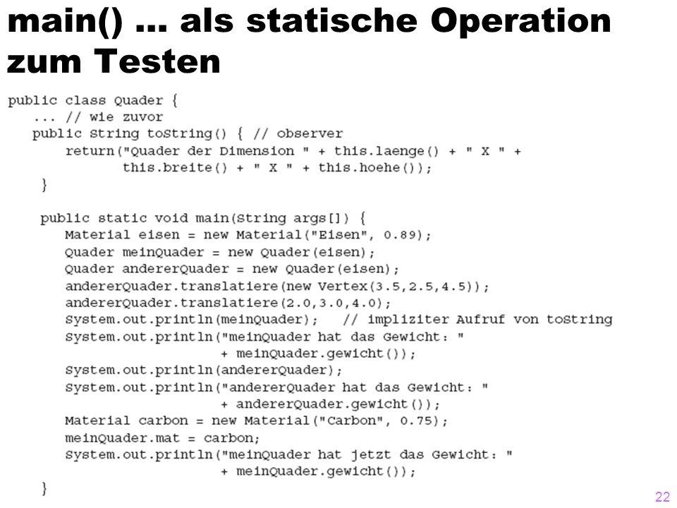 main() … als statische Operation zum Testen 22
