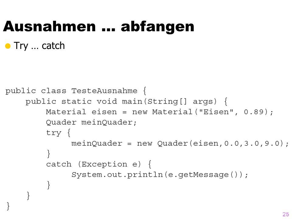 Ausnahmen … abfangen 25 Try … catch