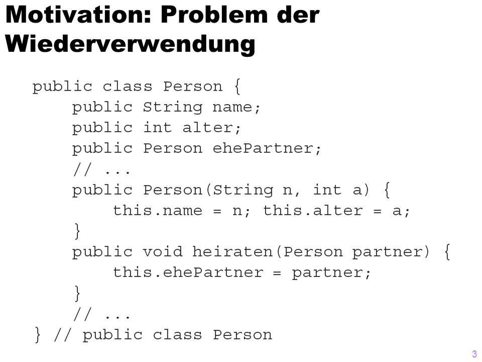 Motivation: Problem der Wiederverwendung 3