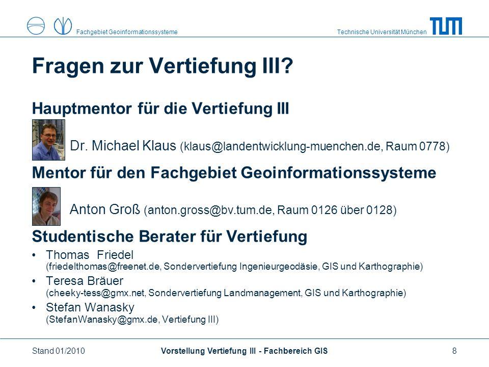 Technische Universität MünchenFachgebiet Geoinformationssysteme Hauptmentor für die Vertiefung III Dr.