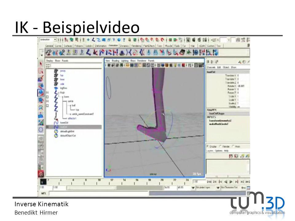 computer graphics & visualization Inverse Kinematik Benedikt Hirmer IK - Beispielvideo