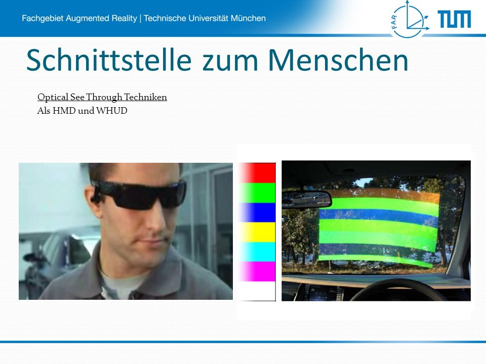 Optical See Through Techniken Als HMD und WHUD
