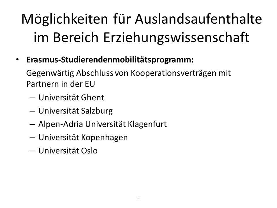 Möglichkeiten für Auslandsaufenthalte im Bereich Erziehungswissenschaft Erasmus-Studierendenmobilitätsprogramm: Gegenwärtig Abschluss von Kooperations