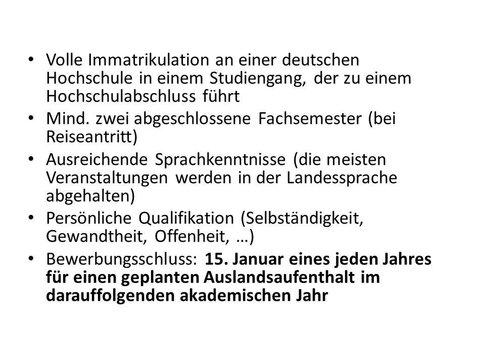 Volle Immatrikulation an einer deutschen Hochschule in einem Studiengang, der zu einem Hochschulabschluss führt Mind. zwei abgeschlossene Fachsemester