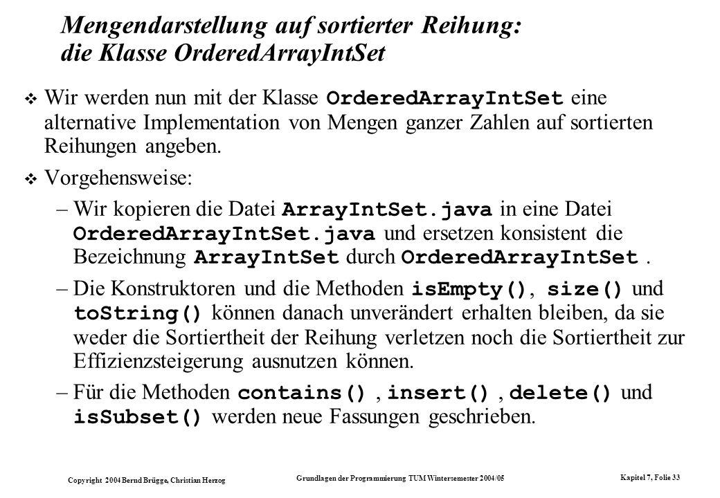 Copyright 2004 Bernd Brügge, Christian Herzog Grundlagen der Programmierung TUM Wintersemester 2004/05 Kapitel 7, Folie 33 Mengendarstellung auf sorti