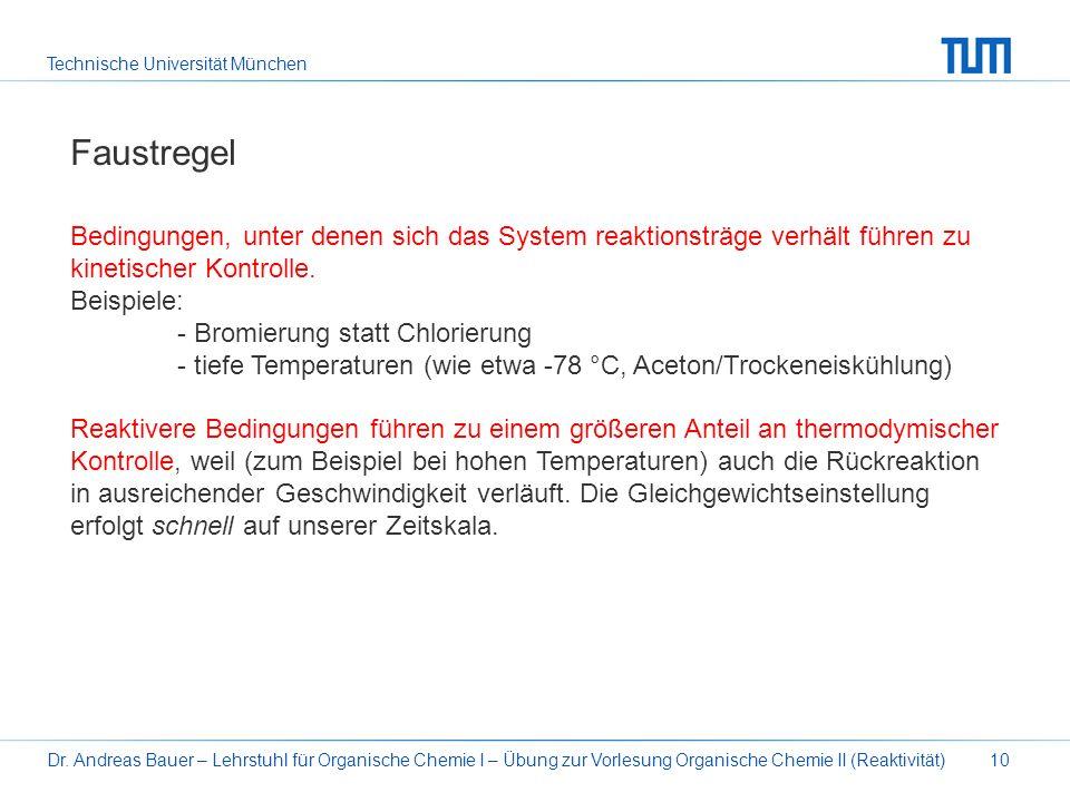 Technische Universität München Dr. Andreas Bauer – Lehrstuhl für Organische Chemie I – Übung zur Vorlesung Organische Chemie II (Reaktivität)10 Faustr