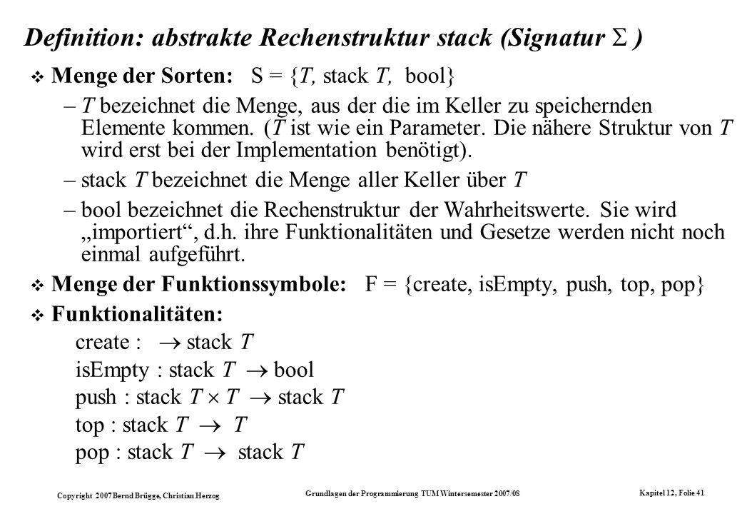 Copyright 2007 Bernd Brügge, Christian Herzog Grundlagen der Programmierung TUM Wintersemester 2007/08 Kapitel 12, Folie 41 Definition: abstrakte Rech