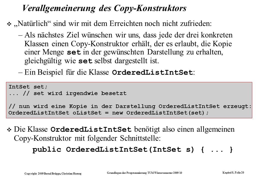 Copyright 2009 Bernd Brügge, Christian Herzog Grundlagen der Programmierung TUM Wintersemester 2009/10 Kapitel 8, Folie 21 Iteratoren (bzw.