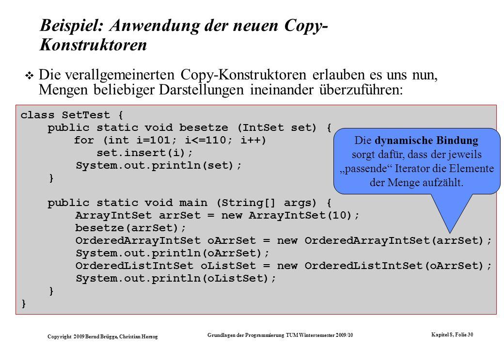 Copyright 2009 Bernd Brügge, Christian Herzog Grundlagen der Programmierung TUM Wintersemester 2009/10 Kapitel 8, Folie 31 Zusammenfassung Iteratoren bzw.