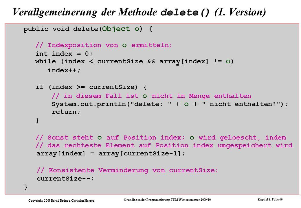Copyright 2009 Bernd Brügge, Christian Herzog Grundlagen der Programmierung TUM Wintersemester 2009/10 Kapitel 8, Folie 47 Die Klassenhierarchie in Java In Java unterscheiden wir benutzerdefinierte Klassen und vordefinierte Klassen.