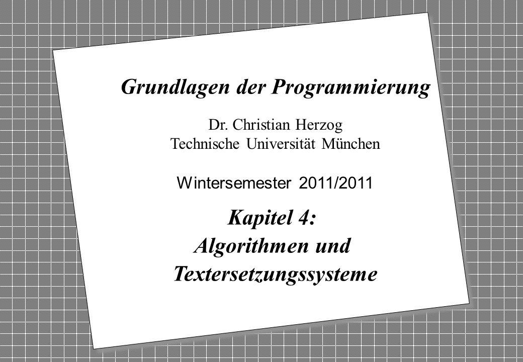 Copyright 2011 Bernd Brügge, Christian Herzog Grundlagen der Programmierung TUM Wintersemester 2011/12 Kapitel 4, Folie 1 2 Dr. Christian Herzog Techn