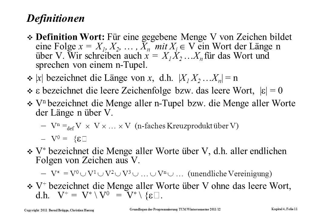 Copyright 2011 Bernd Brügge, Christian Herzog Grundlagen der Programmierung TUM Wintersemester 2011/12 Kapitel 4, Folie 11 Definitionen Definition Wor