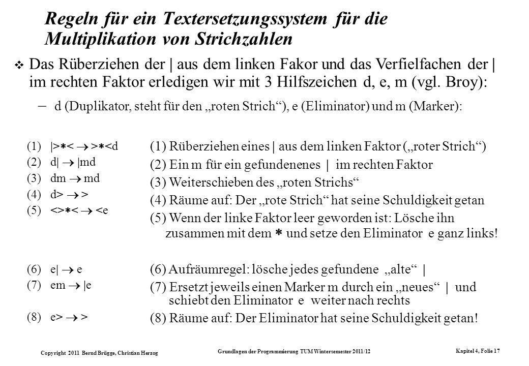 Copyright 2011 Bernd Brügge, Christian Herzog Grundlagen der Programmierung TUM Wintersemester 2011/12 Kapitel 4, Folie 17 Regeln für ein Textersetzun