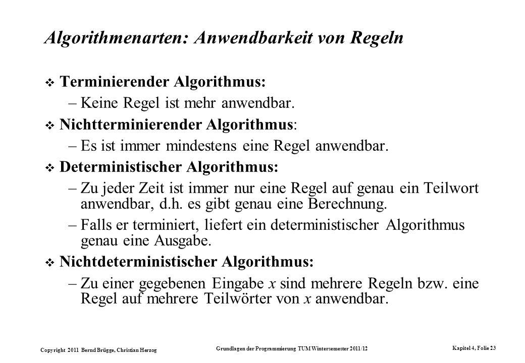Copyright 2011 Bernd Brügge, Christian Herzog Grundlagen der Programmierung TUM Wintersemester 2011/12 Kapitel 4, Folie 23 Algorithmenarten: Anwendbar