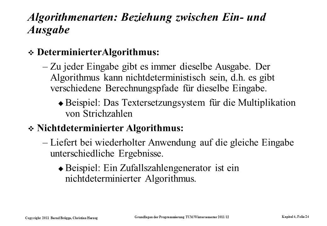 Copyright 2011 Bernd Brügge, Christian Herzog Grundlagen der Programmierung TUM Wintersemester 2011/12 Kapitel 4, Folie 24 Algorithmenarten: Beziehung