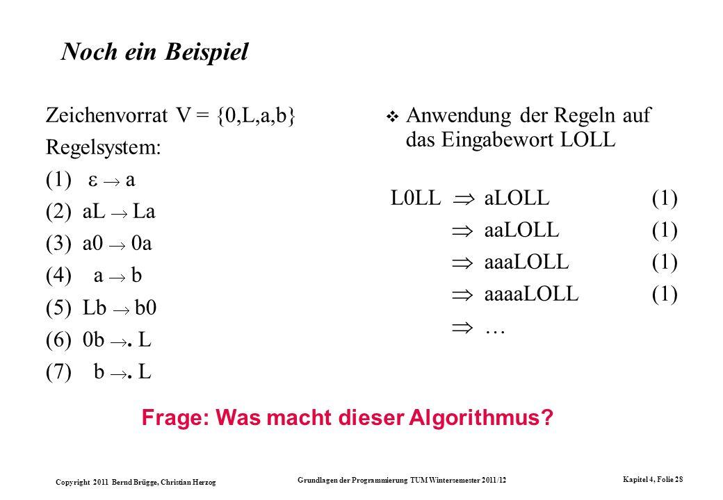 Copyright 2011 Bernd Brügge, Christian Herzog Grundlagen der Programmierung TUM Wintersemester 2011/12 Kapitel 4, Folie 28 Noch ein Beispiel Anwendung