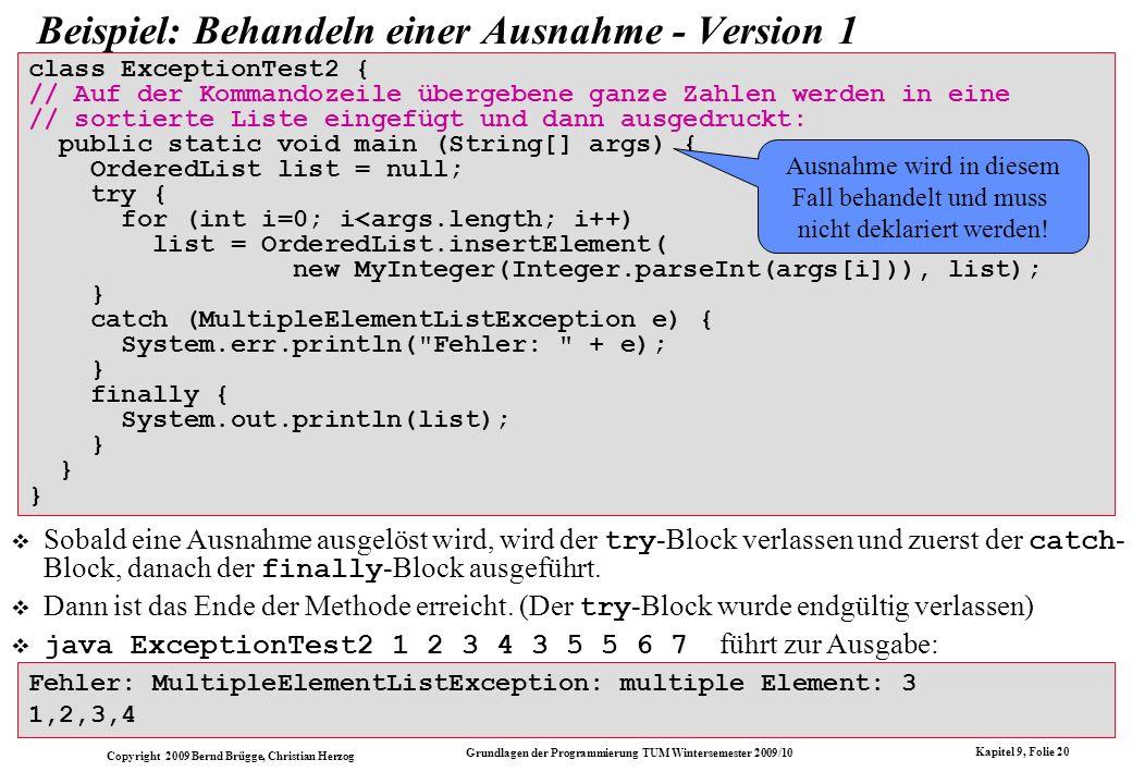 Copyright 2009 Bernd Brügge, Christian Herzog Grundlagen der Programmierung TUM Wintersemester 2009/10 Kapitel 9, Folie 20 class ExceptionTest2 { // A