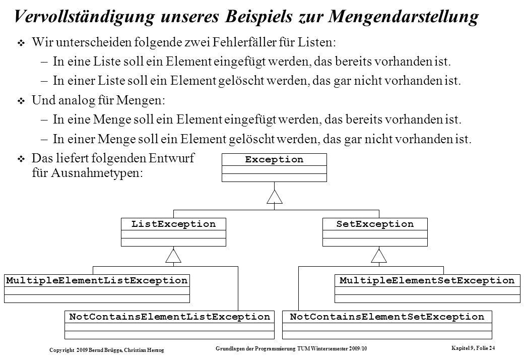 Copyright 2009 Bernd Brügge, Christian Herzog Grundlagen der Programmierung TUM Wintersemester 2009/10 Kapitel 9, Folie 24 Vervollständigung unseres B