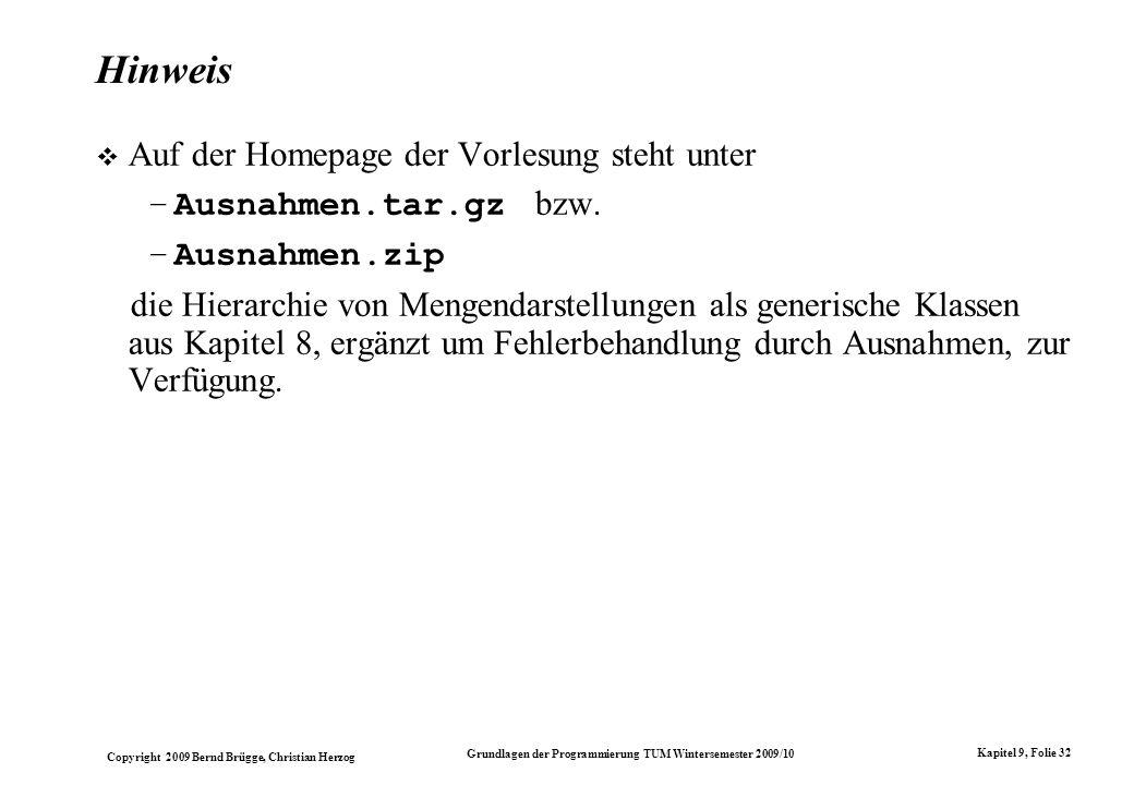Copyright 2009 Bernd Brügge, Christian Herzog Grundlagen der Programmierung TUM Wintersemester 2009/10 Kapitel 9, Folie 32 Hinweis Auf der Homepage de