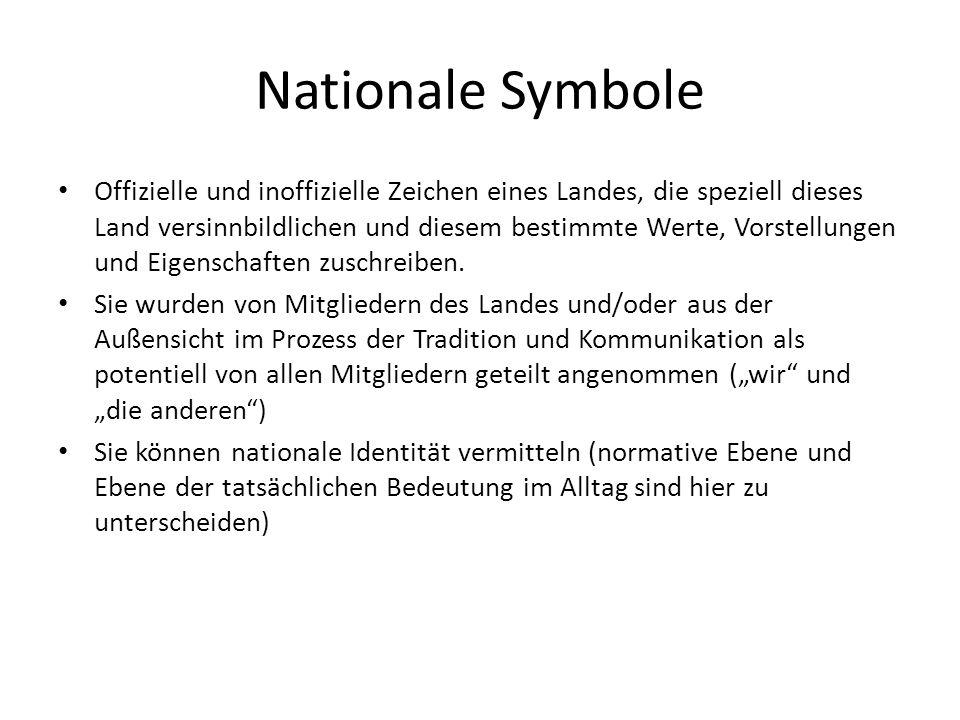 Nationale Symbole Offizielle und inoffizielle Zeichen eines Landes, die speziell dieses Land versinnbildlichen und diesem bestimmte Werte, Vorstellung