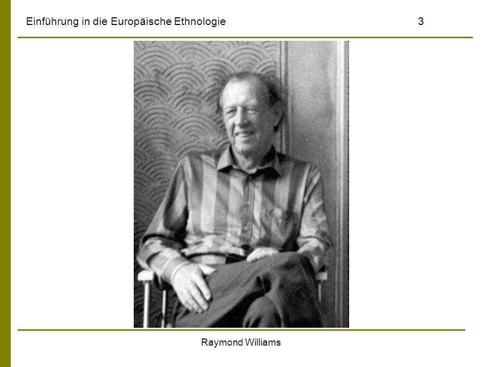 Einführung in die Europäische Ethnologie3 Raymond Williams
