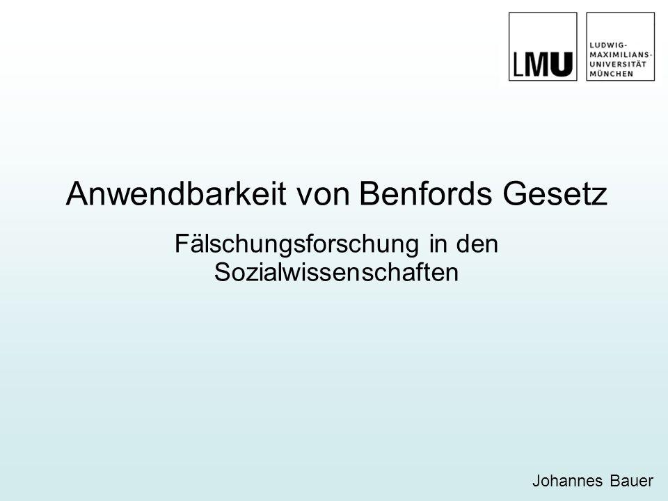 Anwendbarkeit von Benfords Gesetz Fälschungsforschung in den Sozialwissenschaften Johannes Bauer