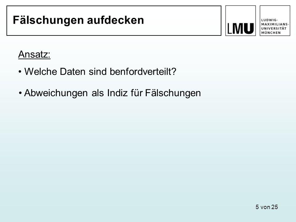 6 von 25 Was ist Benfordverteilt Datenquelle: Kölner Zeitschrift für Soziologie und Sozialpsychologie Februar 1985 bis März 2007 (mit Unterstützung des Lehrstuhl Braun, LMU München) N1.