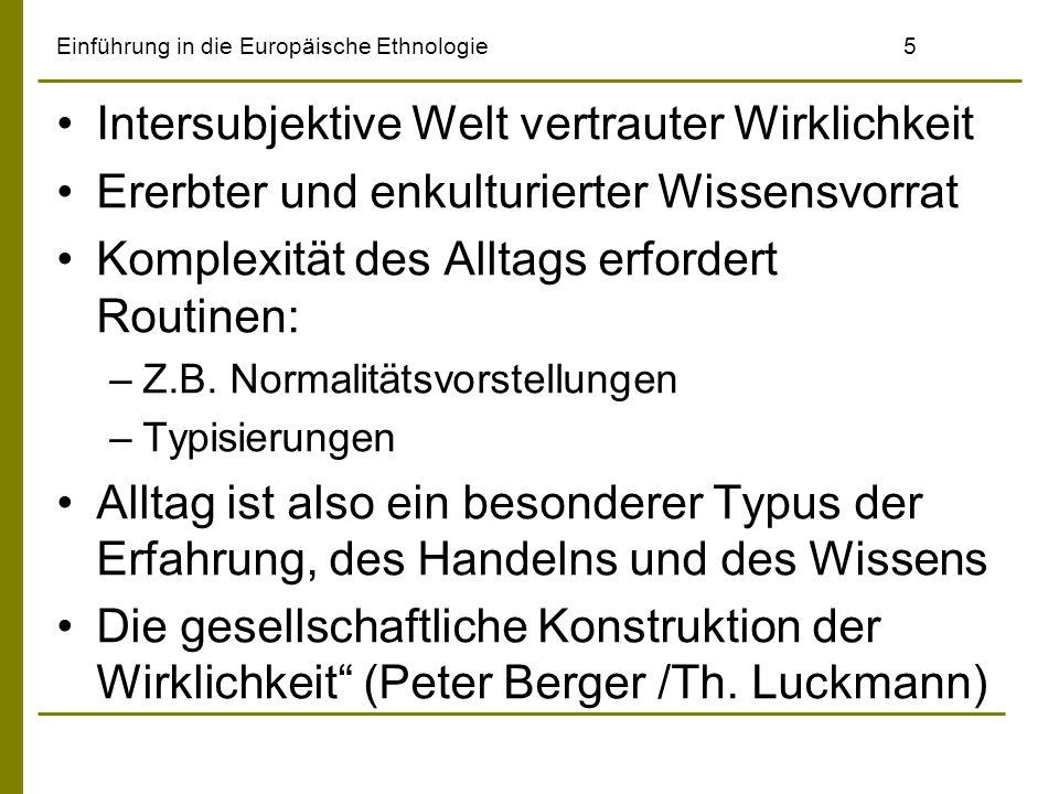 Einführung in die Europäische Ethnologie6 Symbolischer Interaktionismus George Herbert Mead, Herbert Bulmer, auch Erving Goffman Interaktion = Austausch von Symbolen Aufmerksamkeit für Details der interperso- nellen Interaktion (inbes.