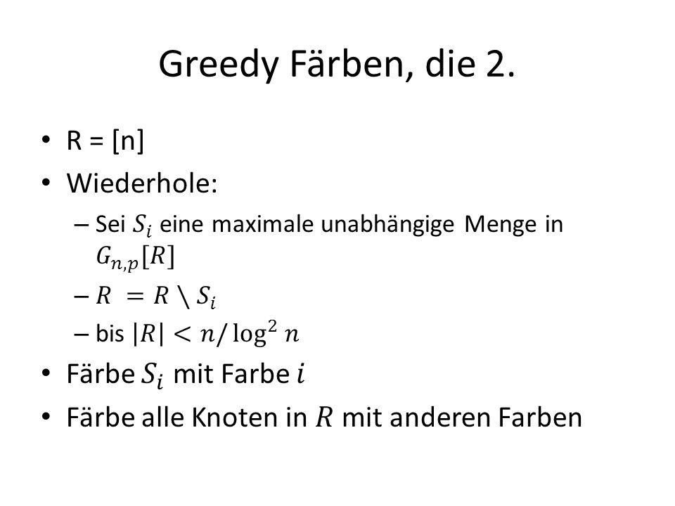 Greedy Färben, die 2.
