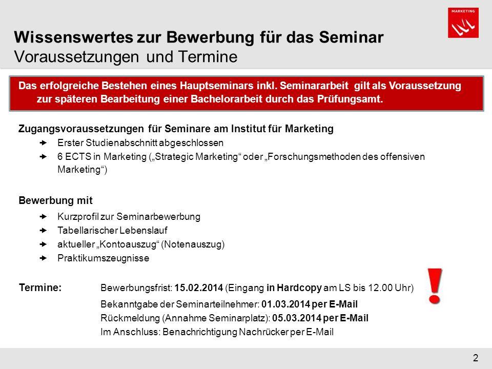 2 Wissenswertes zur Bewerbung für das Seminar Voraussetzungen und Termine Das erfolgreiche Bestehen eines Hauptseminars inkl.