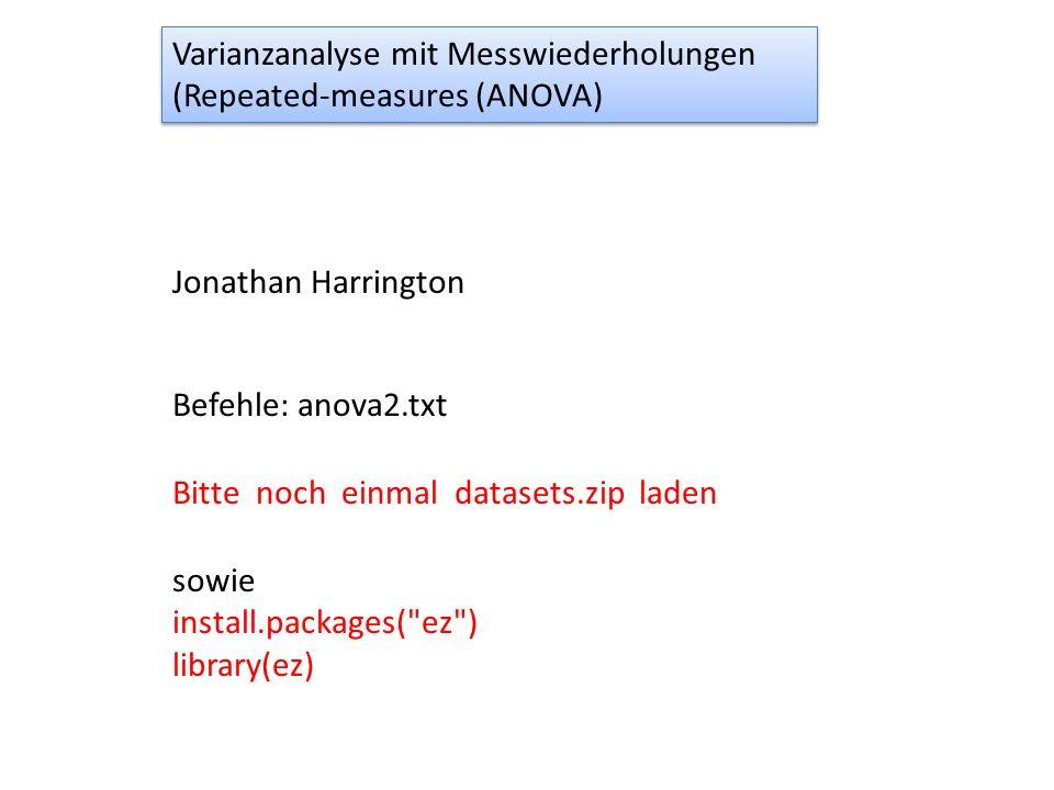 Varianzanalyse mit Messwiederholungen (Repeated-measures (ANOVA) Varianzanalyse mit Messwiederholungen (Repeated-measures (ANOVA) Jonathan Harrington