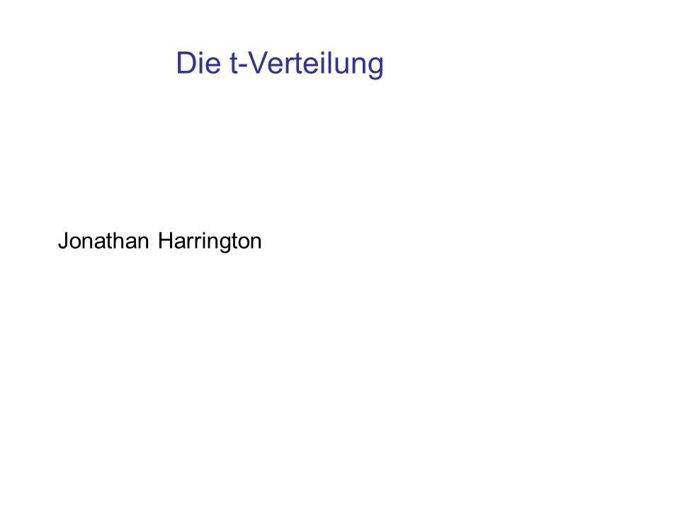 Die t-Verteilung Jonathan Harrington