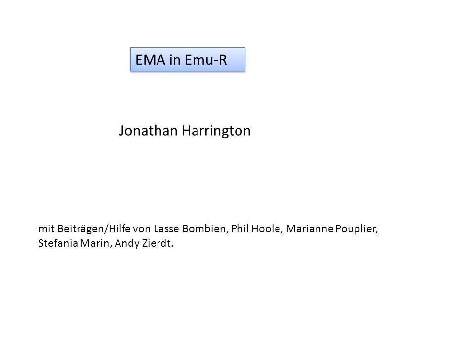 Jonathan Harrington EMA in Emu-R mit Beiträgen/Hilfe von Lasse Bombien, Phil Hoole, Marianne Pouplier, Stefania Marin, Andy Zierdt.