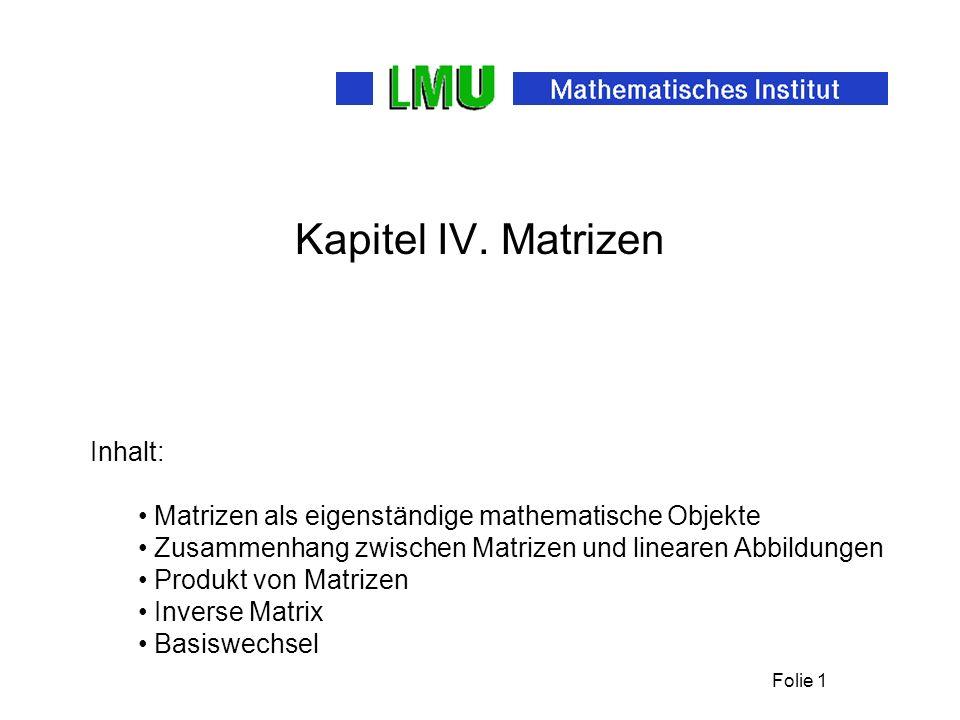 Folie 2 §18 Der Vektorraum der Matrizen Im folgenden ist K stets ein Körper und V, W,...