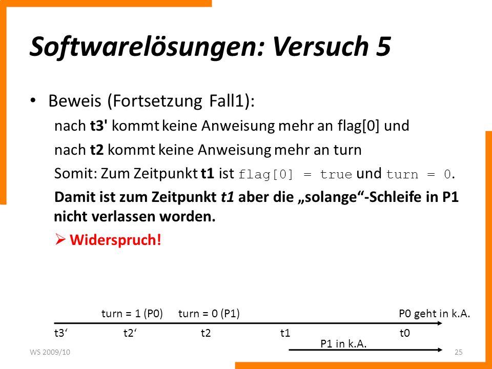 Softwarelösungen: Versuch 5 Beweis (Fortsetzung Fall1): nach t3' kommt keine Anweisung mehr an flag[0] und nach t2 kommt keine Anweisung mehr an turn